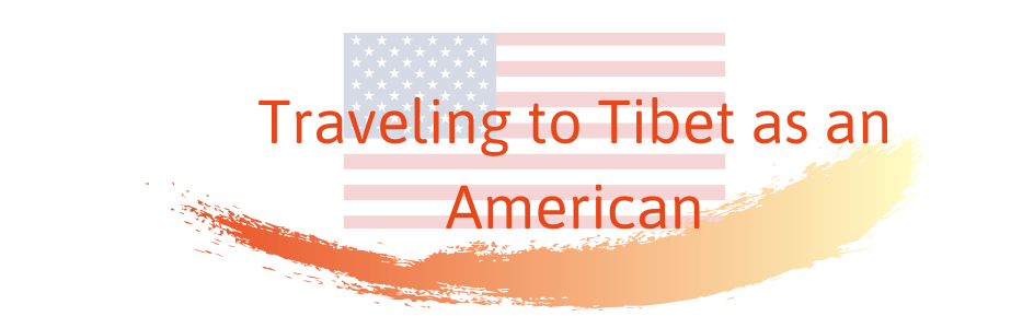 Traveling to Tibet as an American