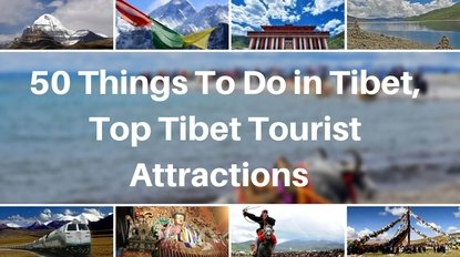 Things to do in Tibet, Top Tibet Tourist Attractions
